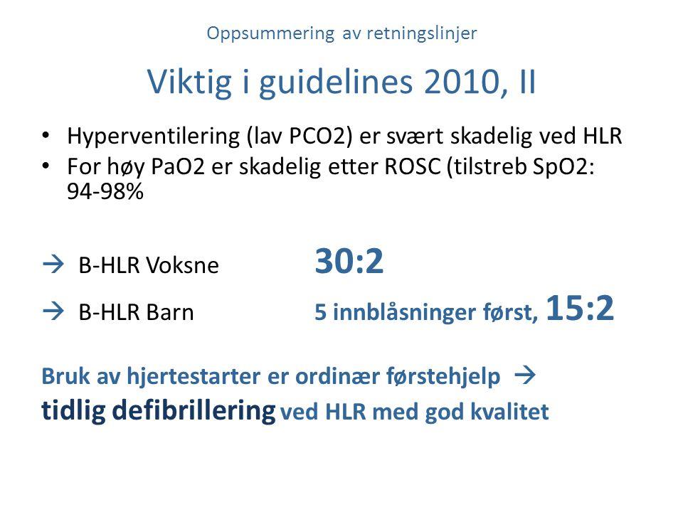 Oppsummering av retningslinjer Viktig i guidelines 2010, II