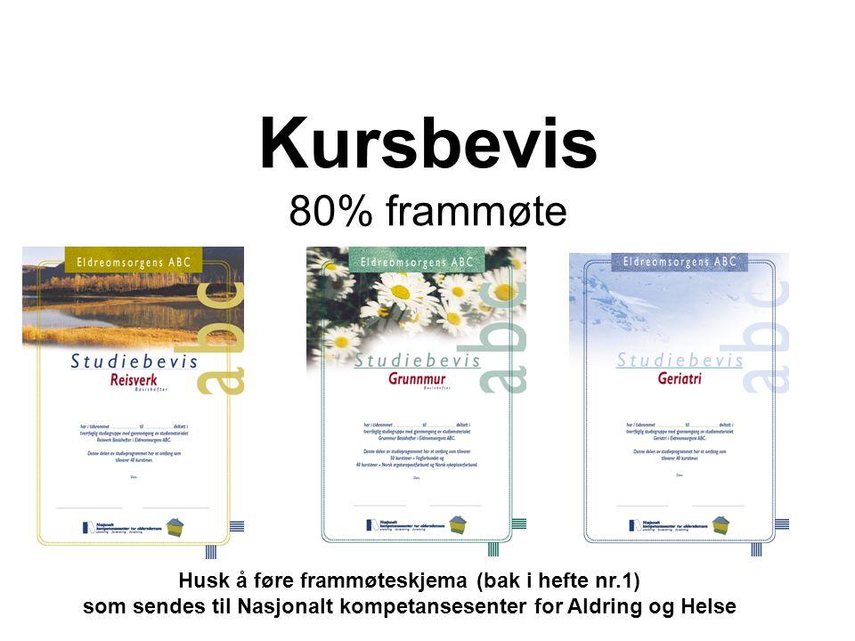 Kursbevis 80% frammøte Husk å føre frammøteskjema (bak i hefte nr.1)