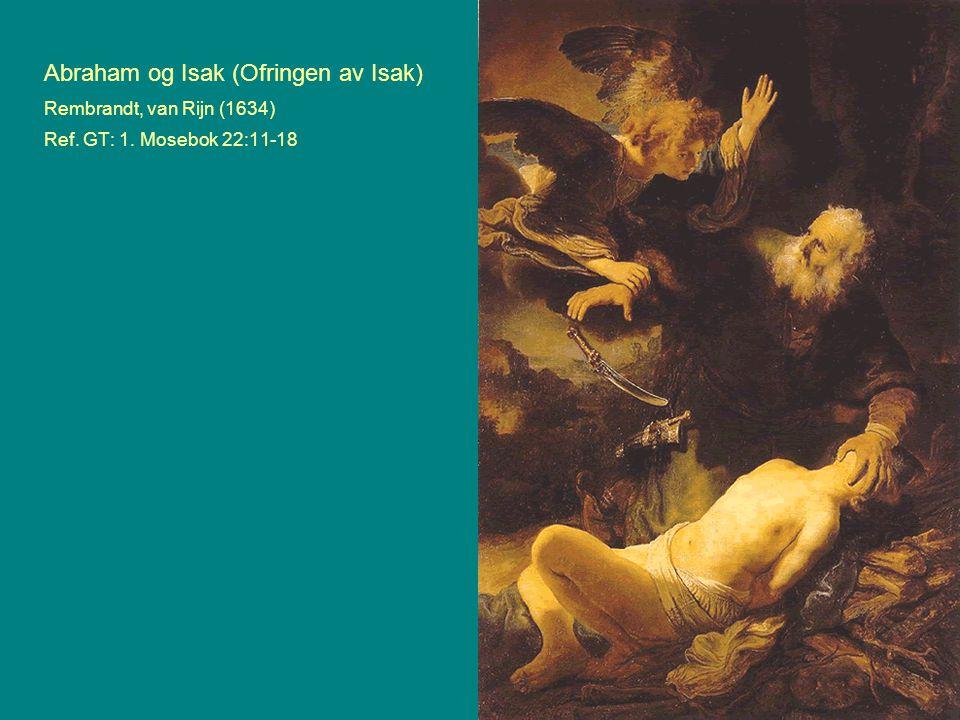 Abraham og Isak (Ofringen av Isak) Rembrandt, van Rijn (1634) Ref