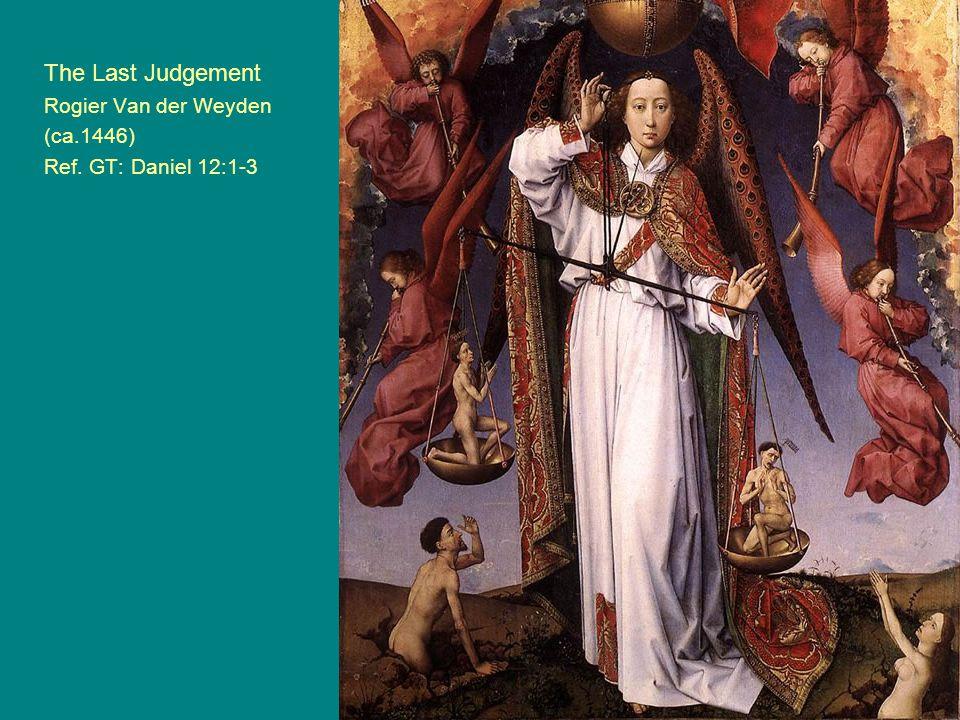 The Last Judgement Rogier Van der Weyden (ca. 1446) Ref