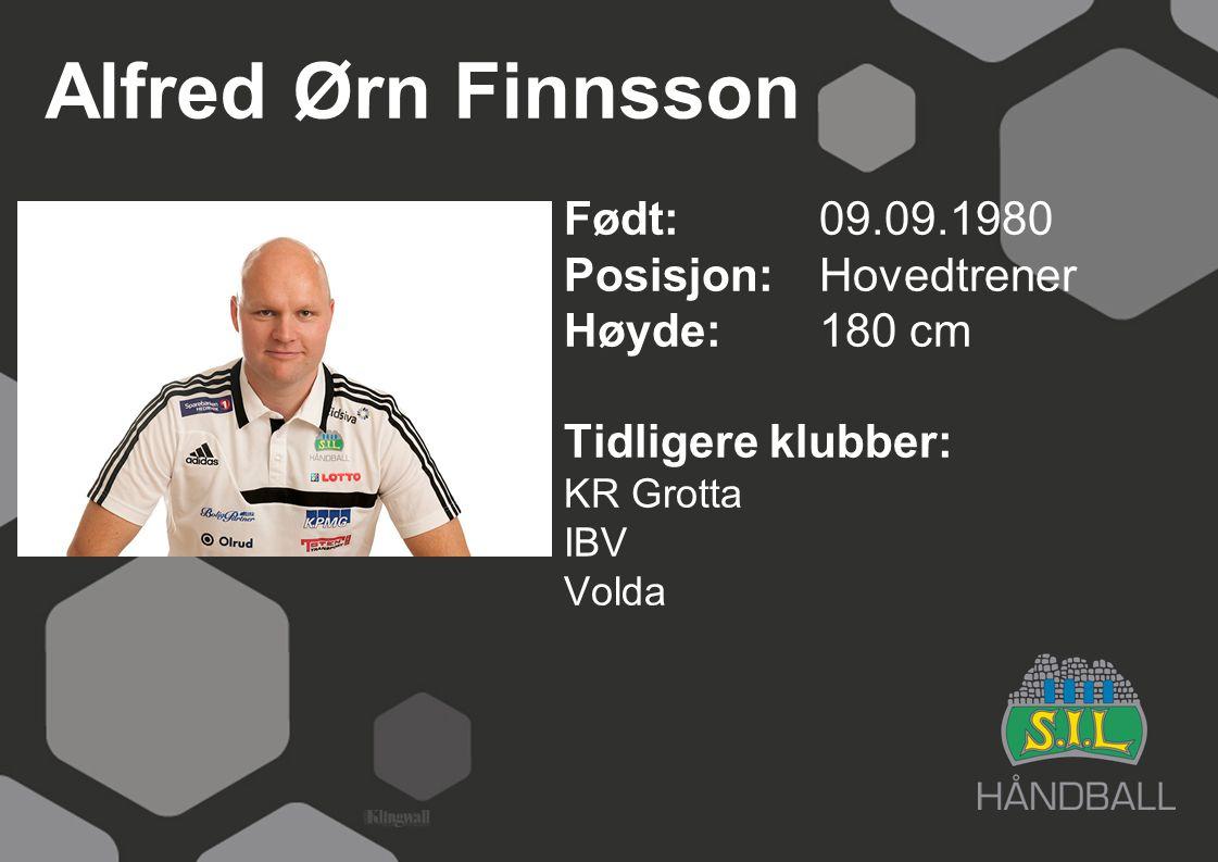 Alfred Ørn Finnsson Født: 09.09.1980 Posisjon: Hovedtrener
