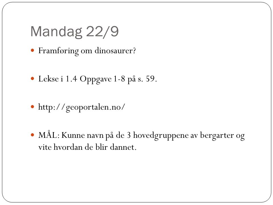 Mandag 22/9 Framføring om dinosaurer