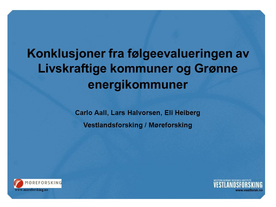 Konklusjoner fra følgeevalueringen av Livskraftige kommuner og Grønne energikommuner