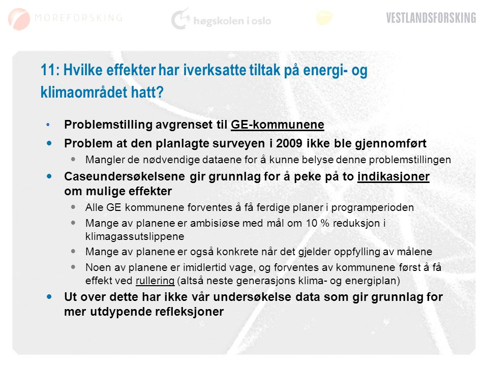 11: Hvilke effekter har iverksatte tiltak på energi- og klimaområdet hatt