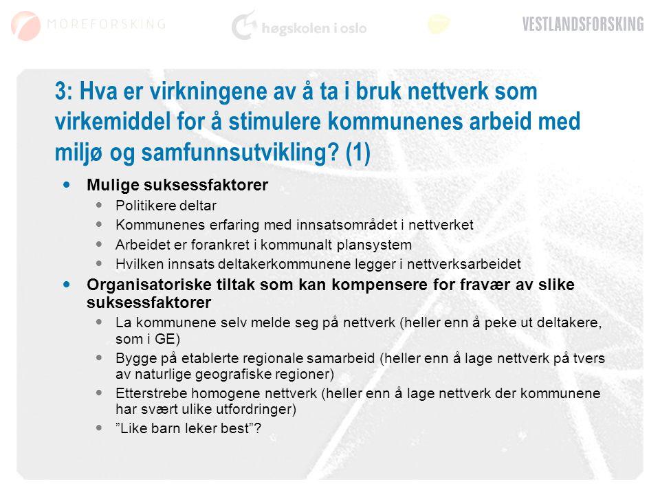 3: Hva er virkningene av å ta i bruk nettverk som virkemiddel for å stimulere kommunenes arbeid med miljø og samfunnsutvikling (1)