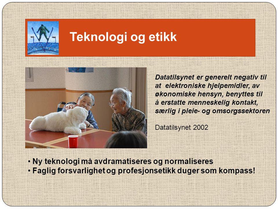 Teknologi og etikk Ny teknologi må avdramatiseres og normaliseres