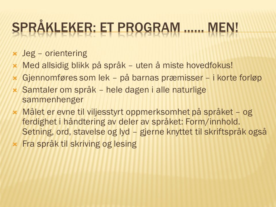 Språkleker: Et program …… MEN!
