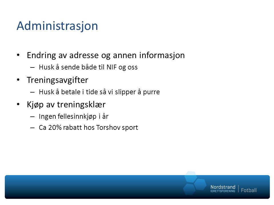 Administrasjon Endring av adresse og annen informasjon