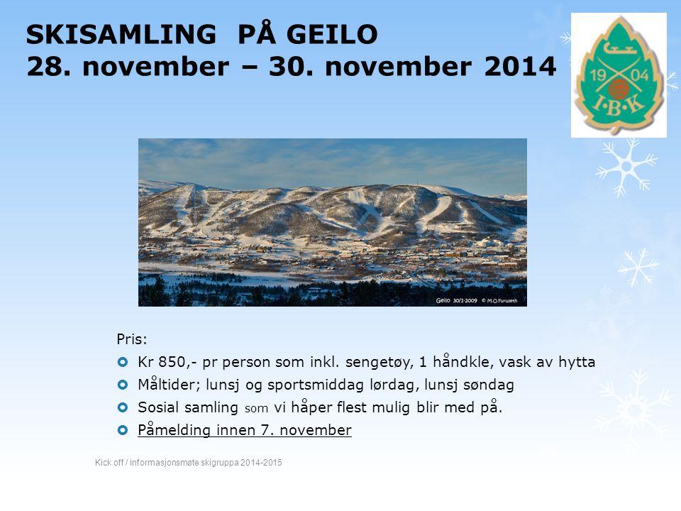 SKISAMLING PÅ GEILO 28. november – 30. november 2014