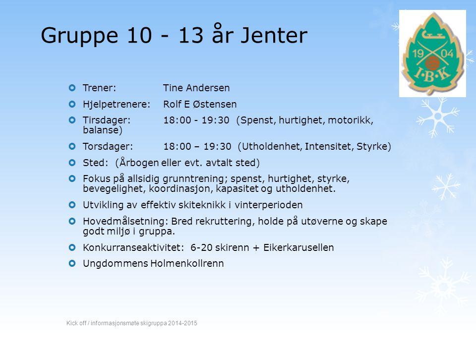 Gruppe 10 - 13 år Jenter Trener: Tine Andersen