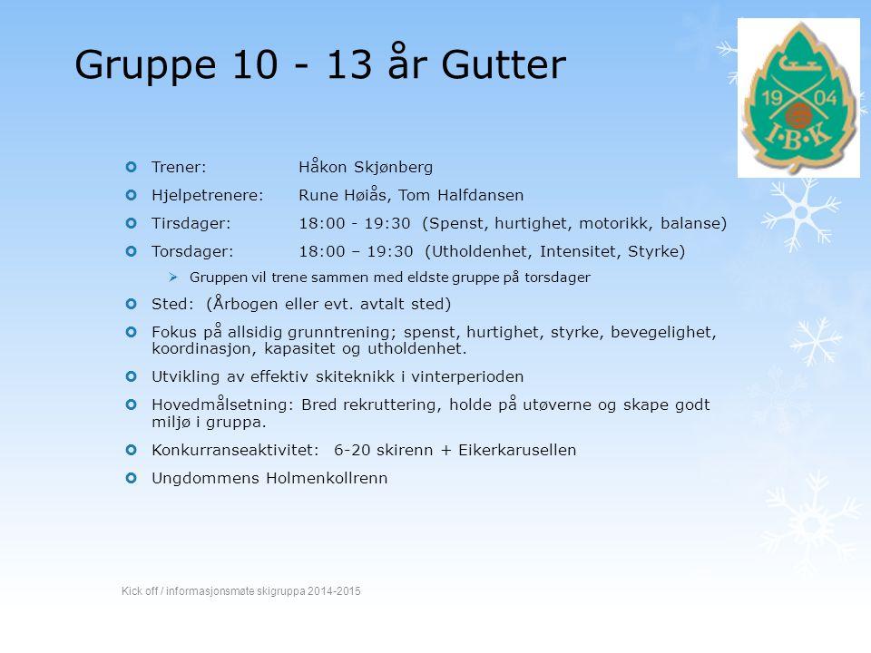 Gruppe 10 - 13 år Gutter Trener: Håkon Skjønberg