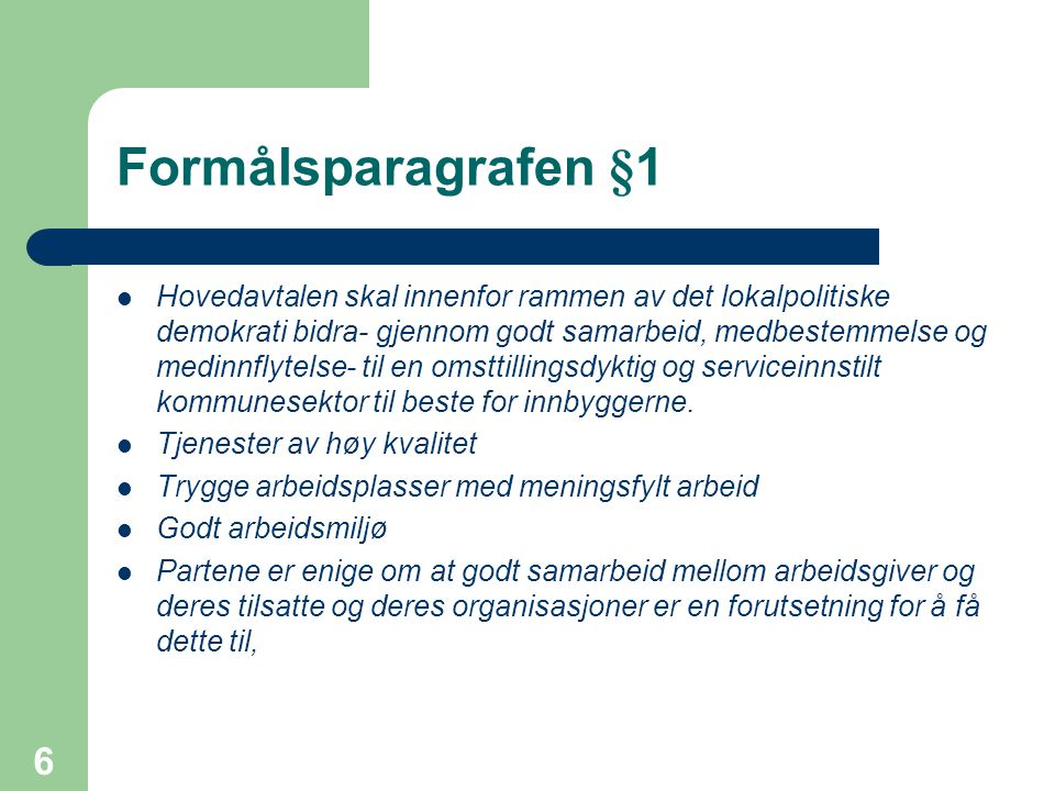 Formålsparagrafen §1