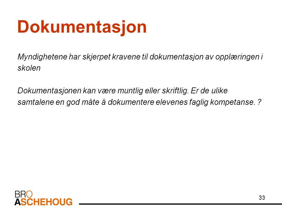 Dokumentasjon Myndighetene har skjerpet kravene til dokumentasjon av opplæringen i. skolen.