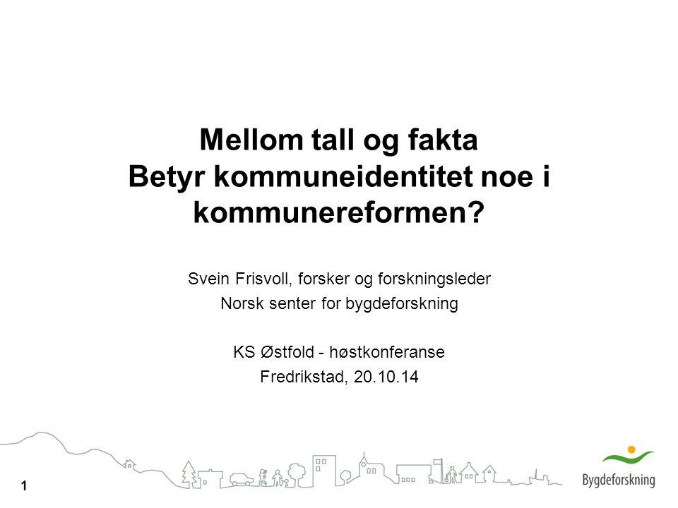 Mellom tall og fakta Betyr kommuneidentitet noe i kommunereformen