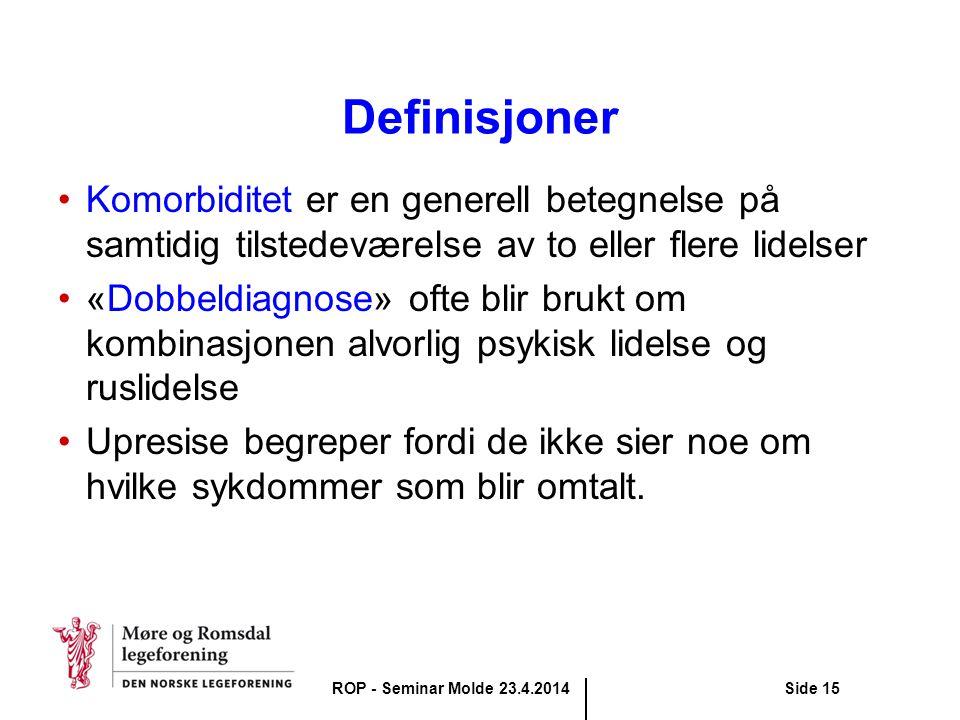 Definisjoner Komorbiditet er en generell betegnelse på samtidig tilstedeværelse av to eller flere lidelser.