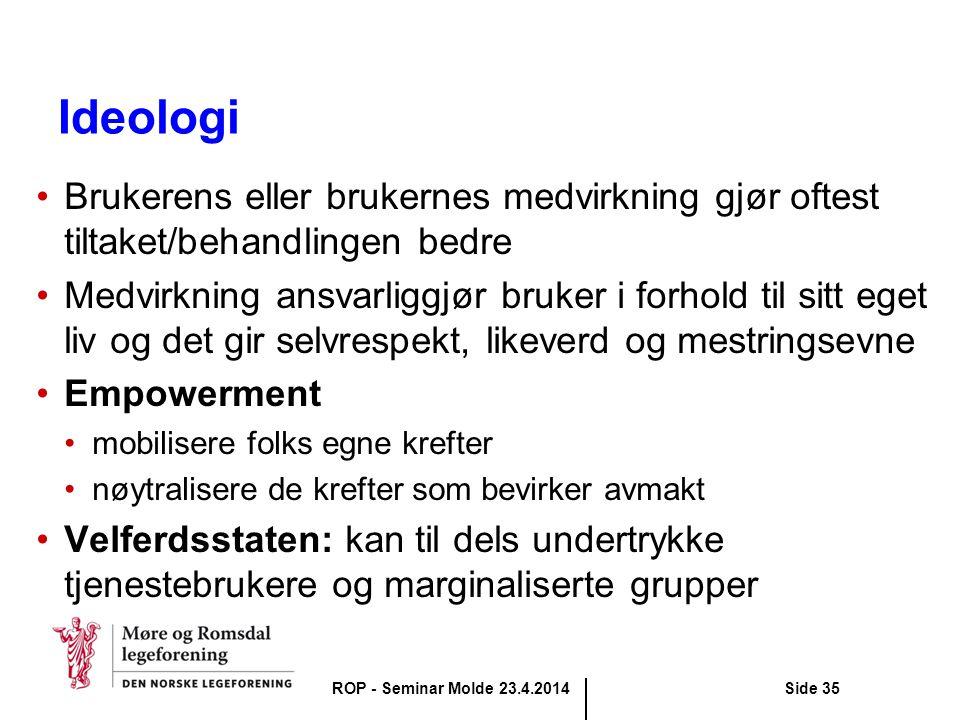 Ideologi Brukerens eller brukernes medvirkning gjør oftest tiltaket/behandlingen bedre.