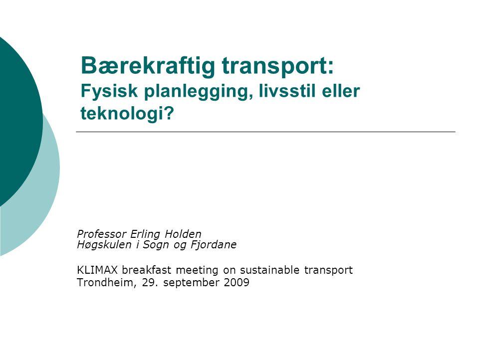 Bærekraftig transport: Fysisk planlegging, livsstil eller teknologi