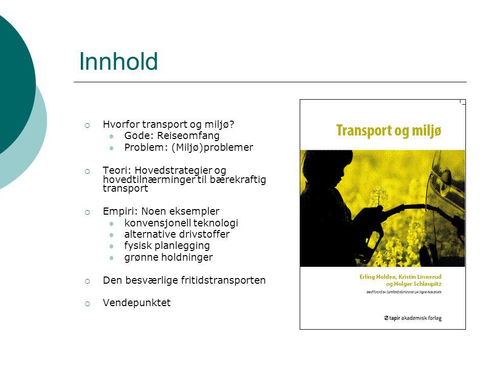 Innhold Hvorfor transport og miljø Gode: Reiseomfang