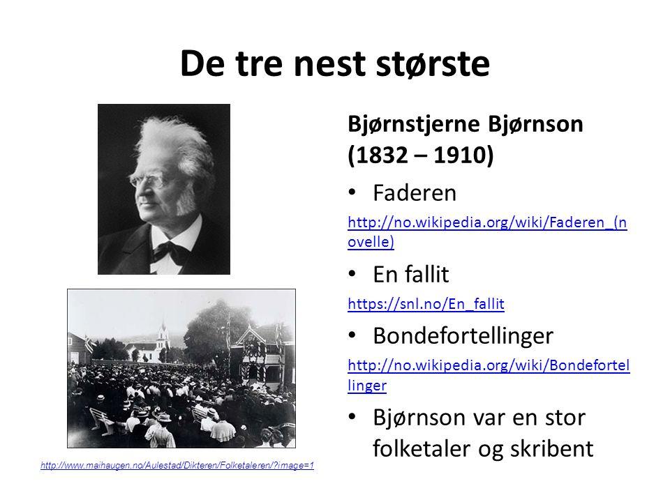 De tre nest største Bjørnstjerne Bjørnson (1832 – 1910) Faderen