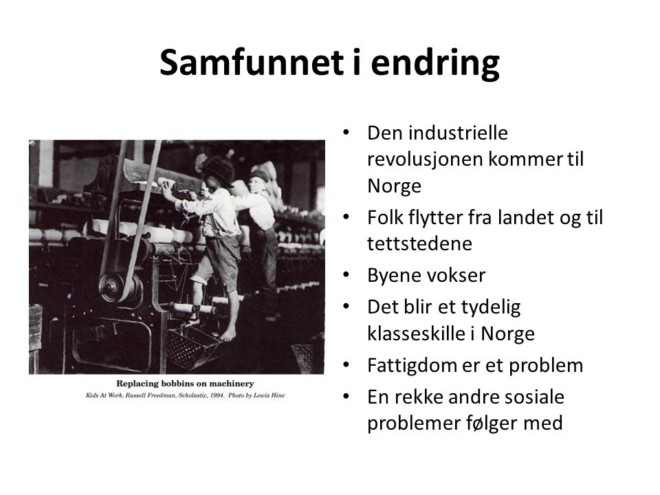 Samfunnet i endring Den industrielle revolusjonen kommer til Norge