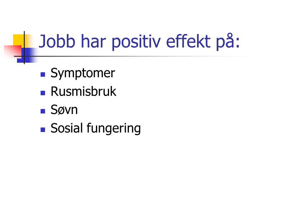 Jobb har positiv effekt på: