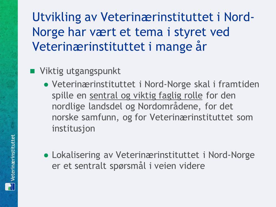 Utvikling av Veterinærinstituttet i Nord-Norge har vært et tema i styret ved Veterinærinstituttet i mange år