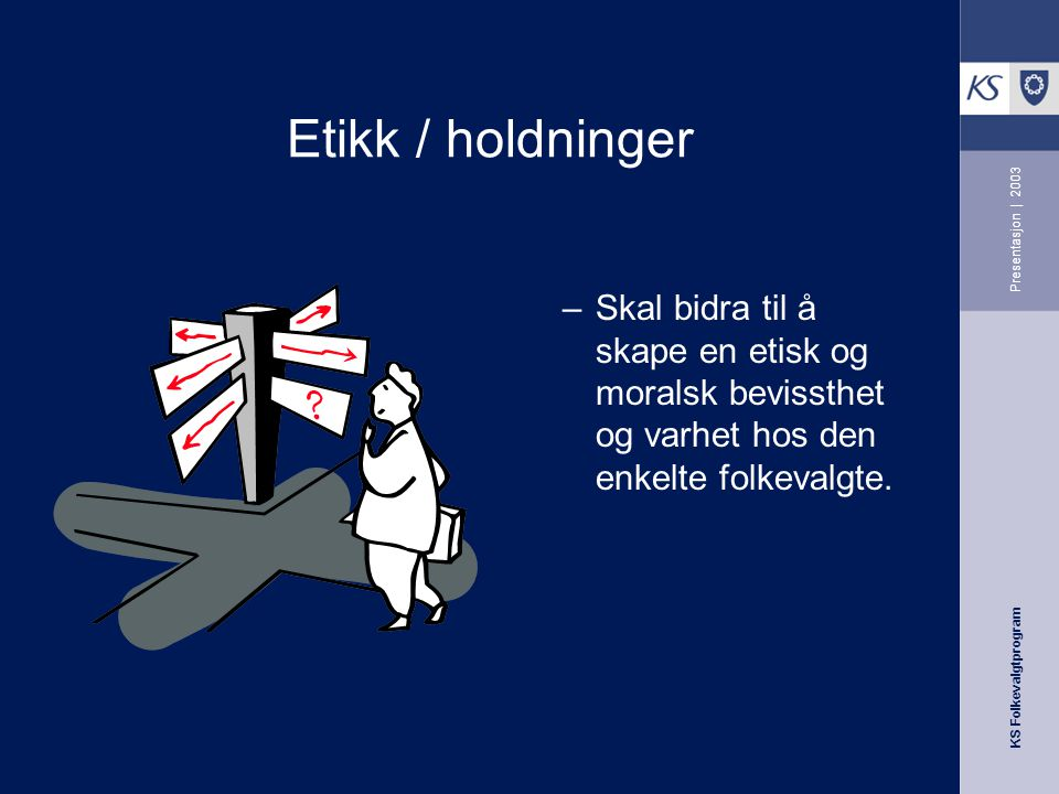 Etikk / holdninger Presentasjon | 2003.