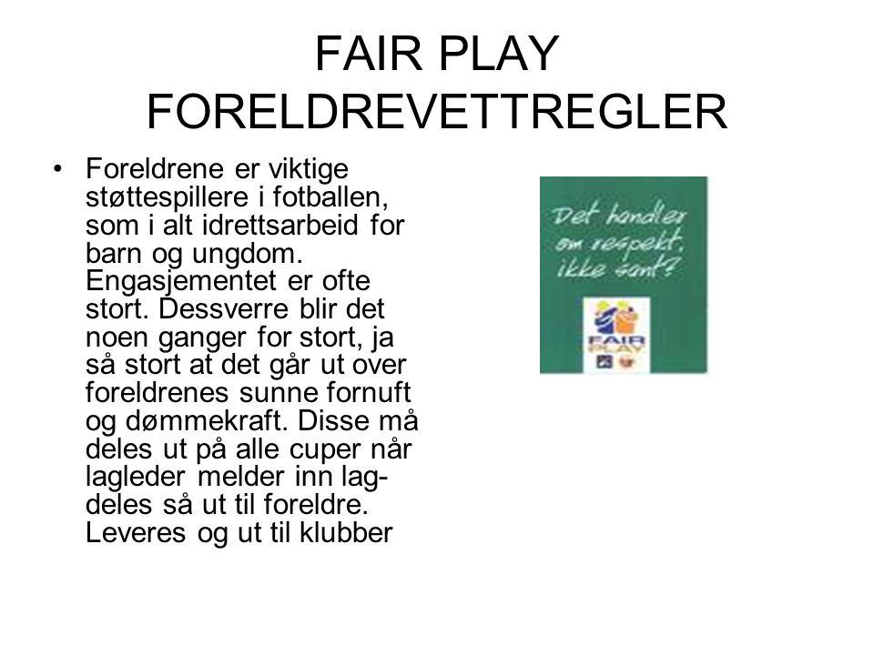 FAIR PLAY FORELDREVETTREGLER