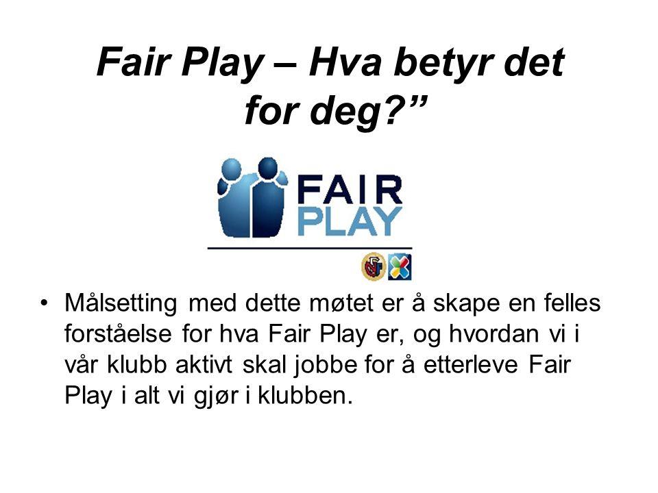 Fair Play – Hva betyr det for deg