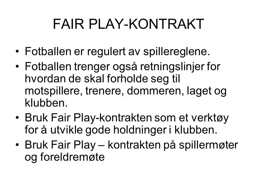 FAIR PLAY-KONTRAKT Fotballen er regulert av spillereglene.