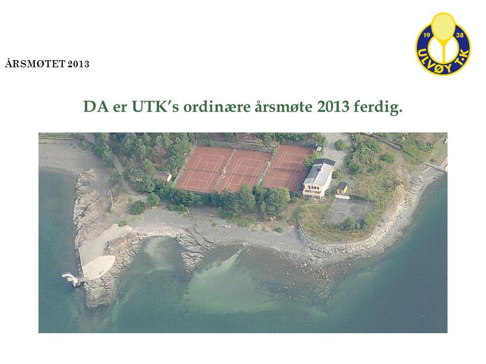 DA er UTK's ordinære årsmøte 2013 ferdig.