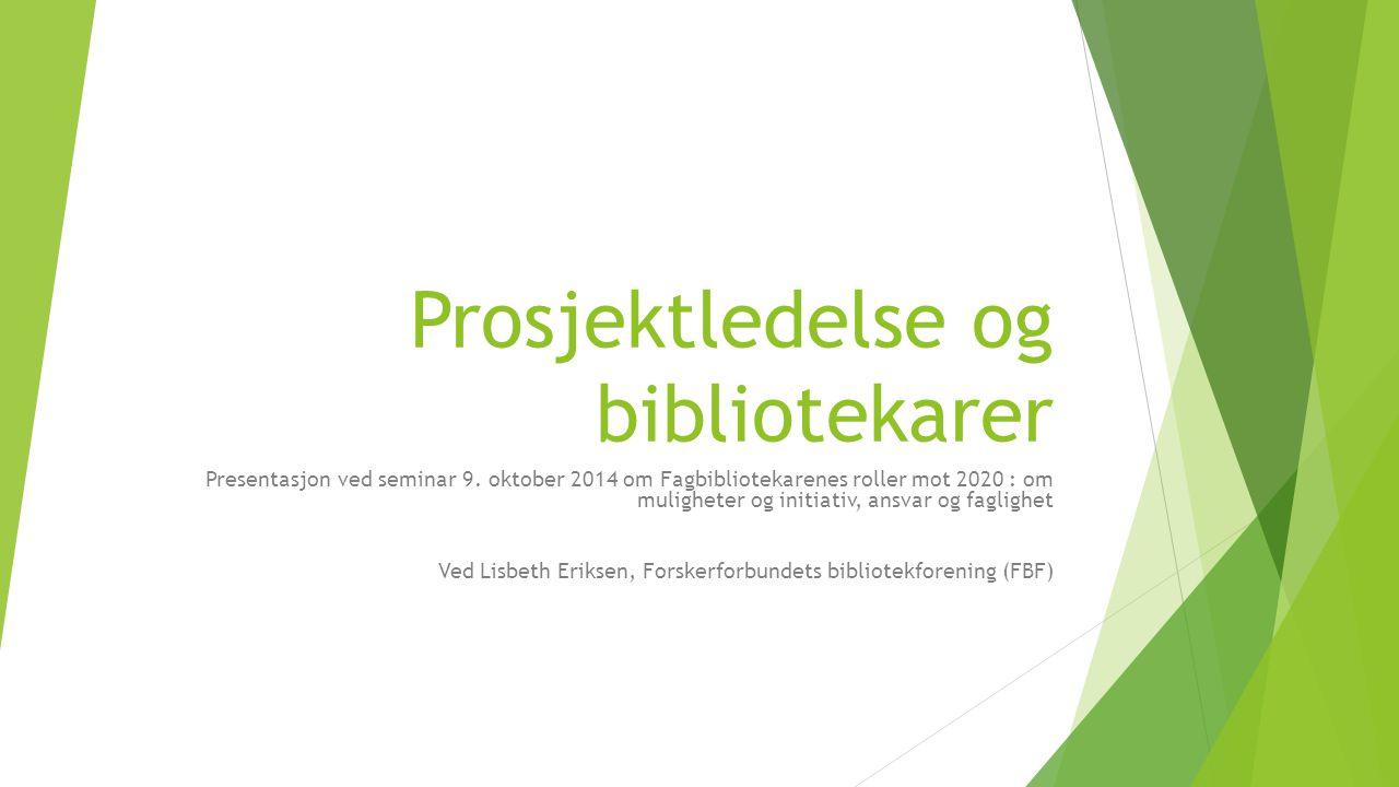 Prosjektledelse og bibliotekarer