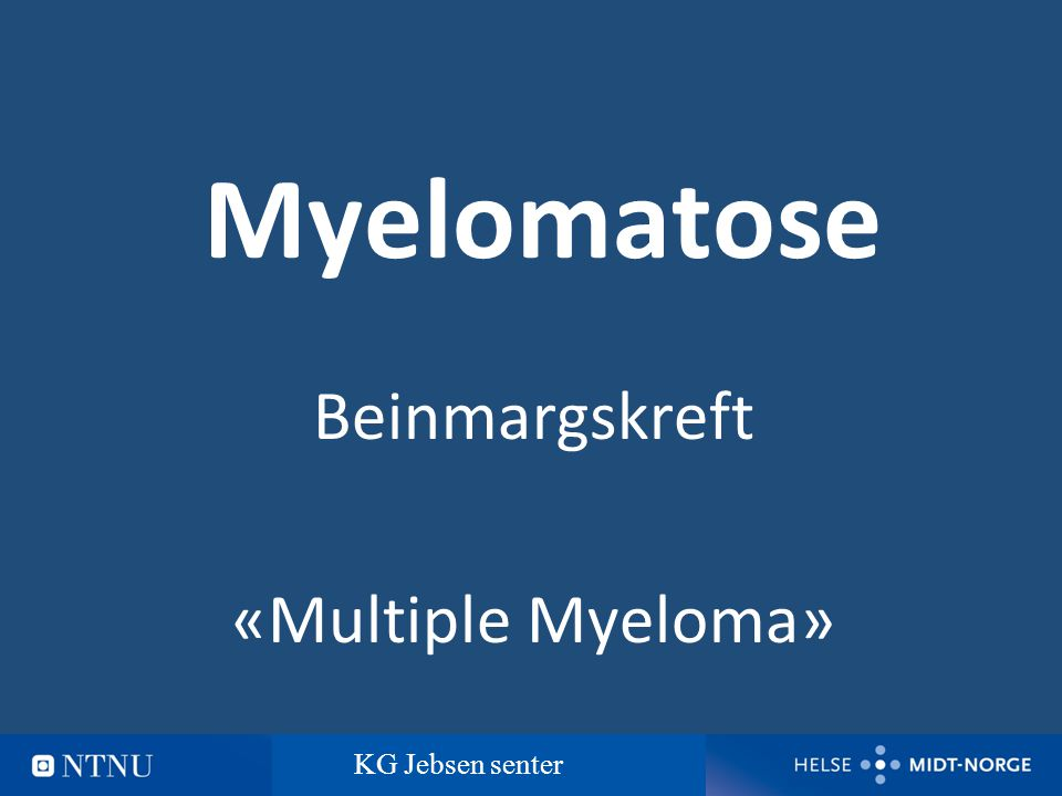 Beinmargskreft «Multiple Myeloma»