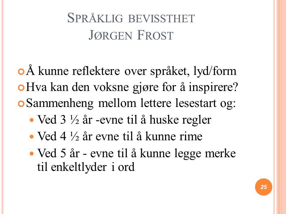 Språklig bevissthet Jørgen Frost