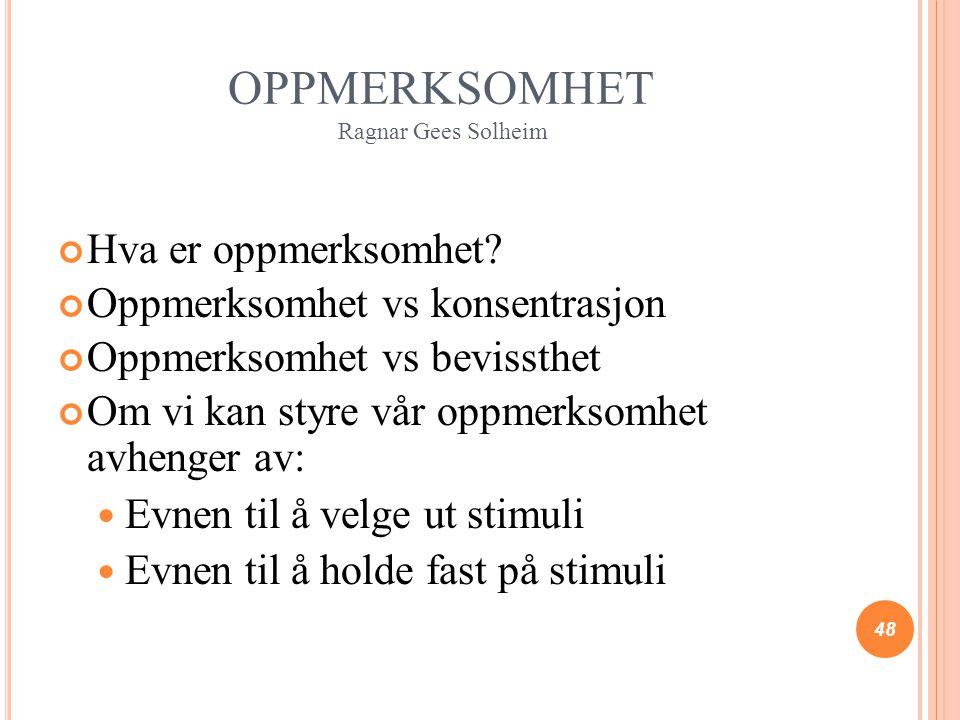 OPPMERKSOMHET Ragnar Gees Solheim