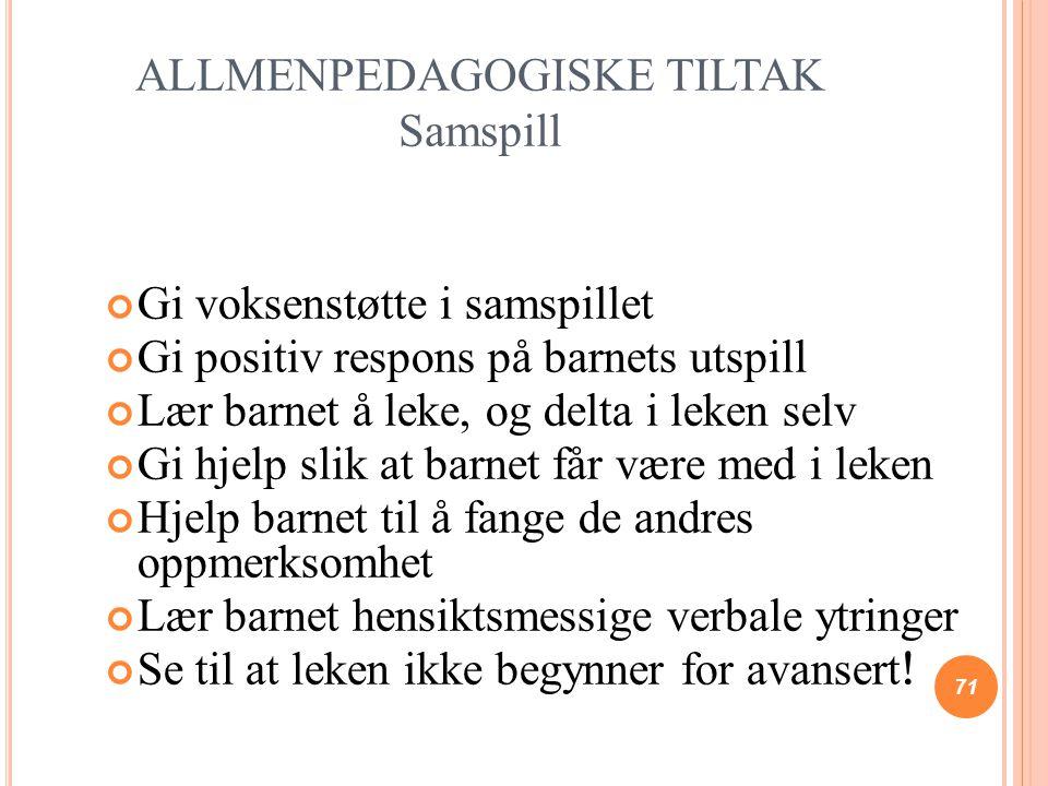 ALLMENPEDAGOGISKE TILTAK Samspill