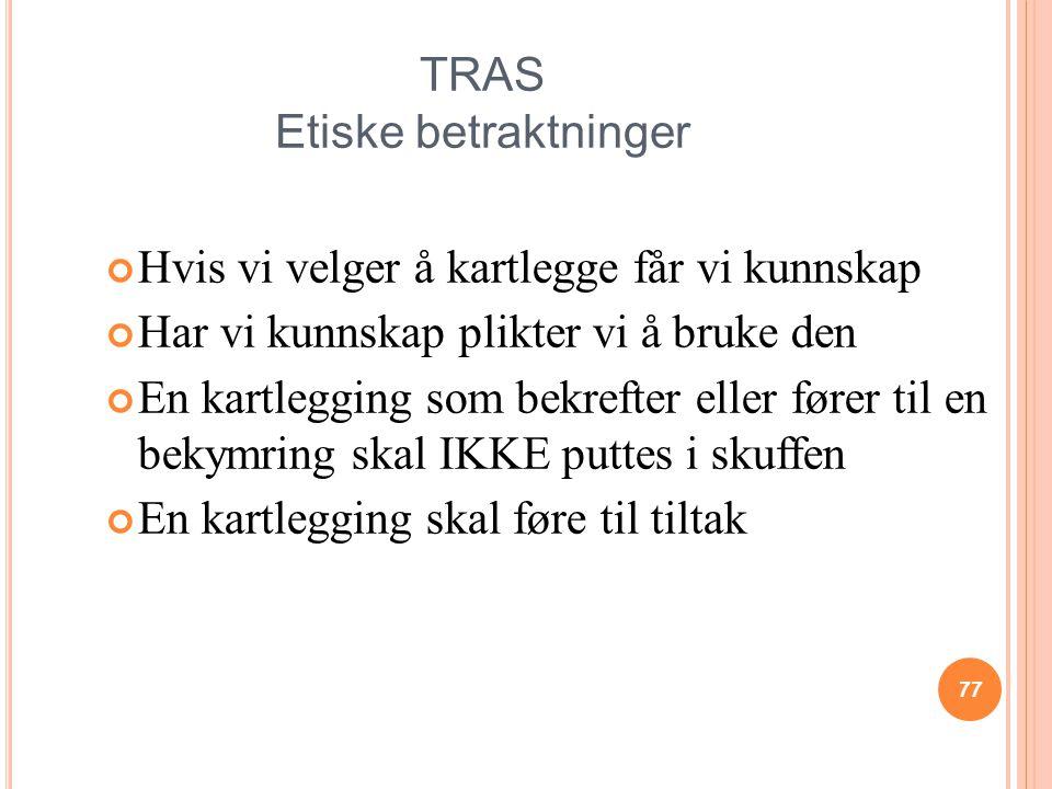 TRAS Etiske betraktninger