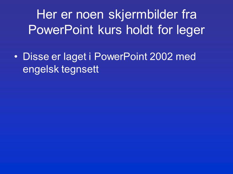 Her er noen skjermbilder fra PowerPoint kurs holdt for leger