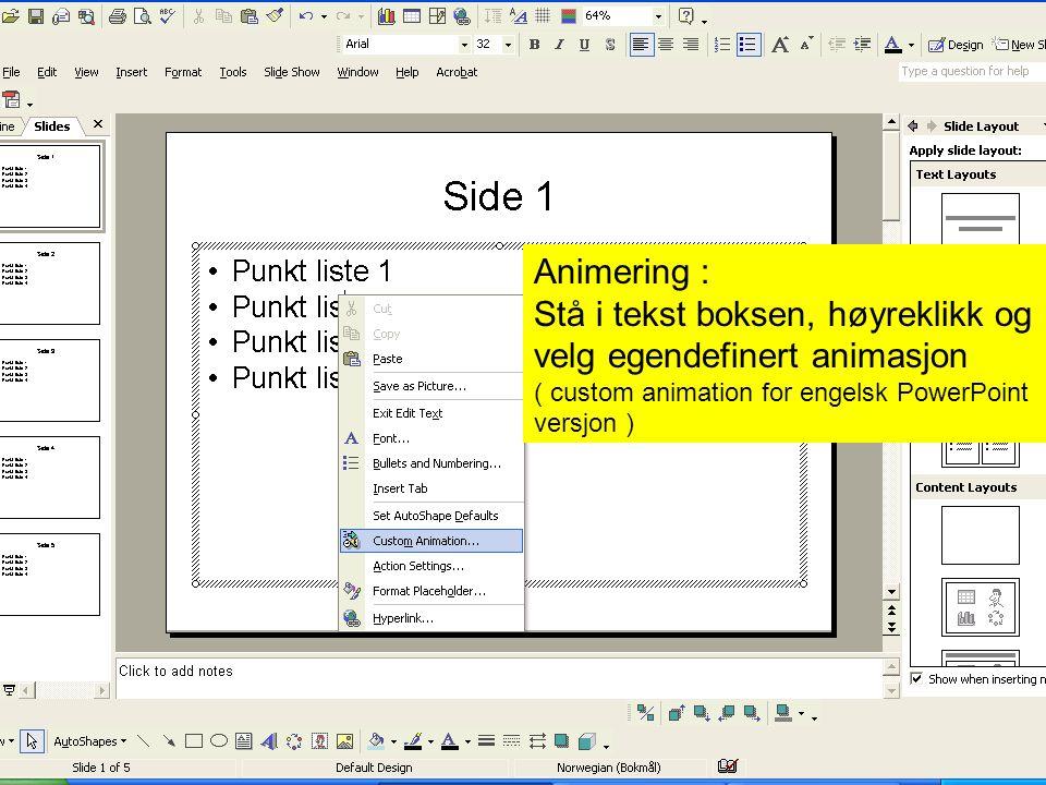 Stå i tekst boksen, høyreklikk og velg egendefinert animasjon