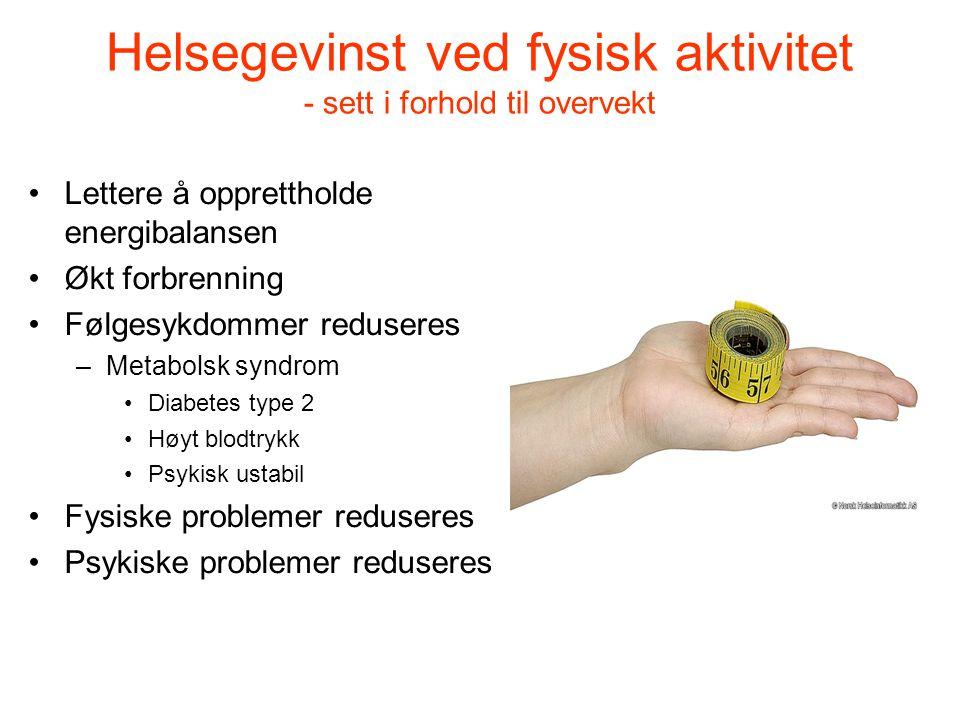 Helsegevinst ved fysisk aktivitet - sett i forhold til overvekt