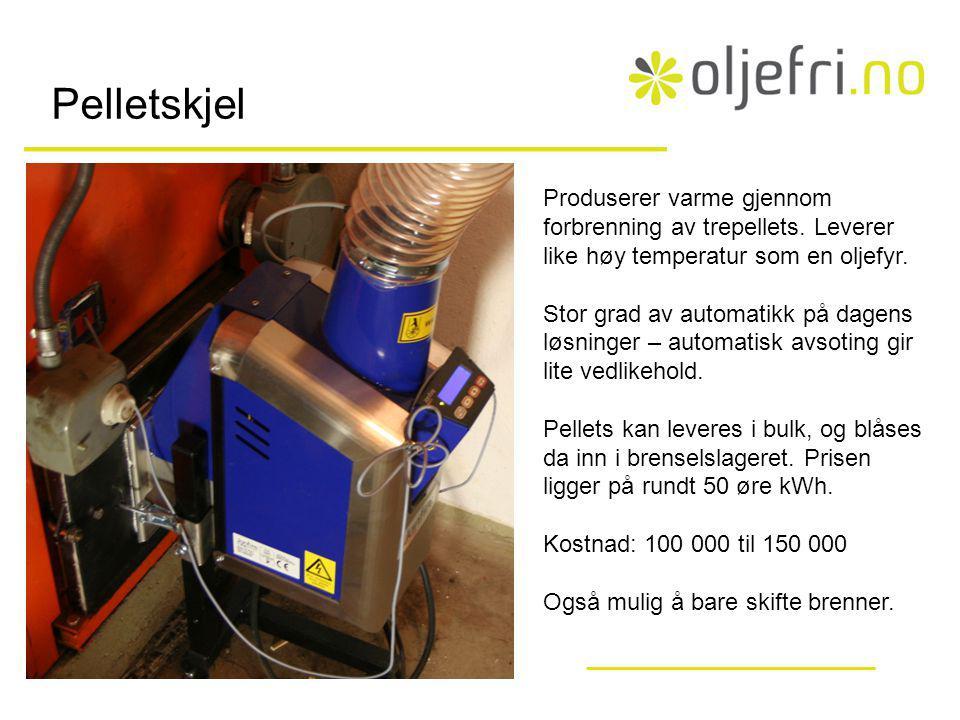 Pelletskjel Produserer varme gjennom forbrenning av trepellets. Leverer like høy temperatur som en oljefyr.