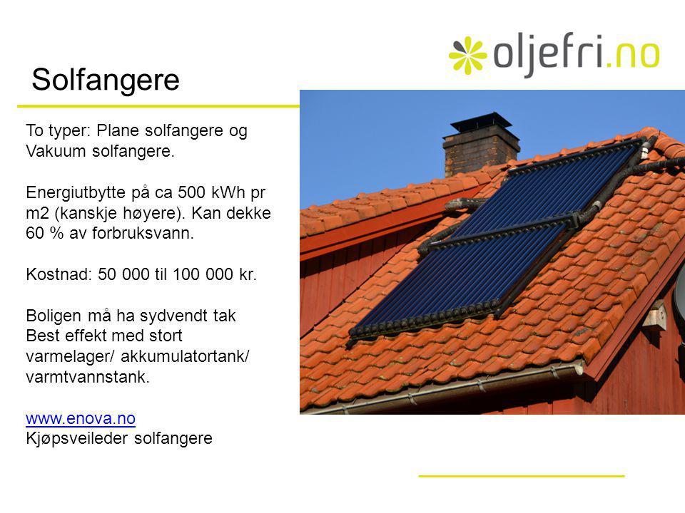 Solfangere To typer: Plane solfangere og Vakuum solfangere.