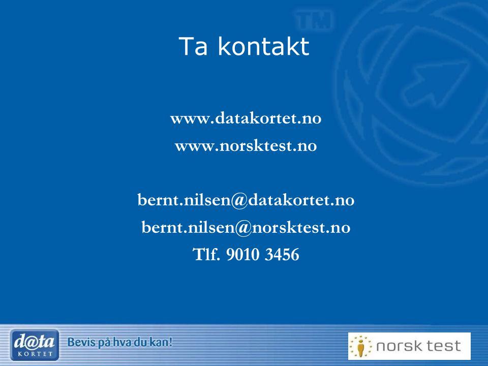 Ta kontakt www.datakortet.no www.norsktest.no