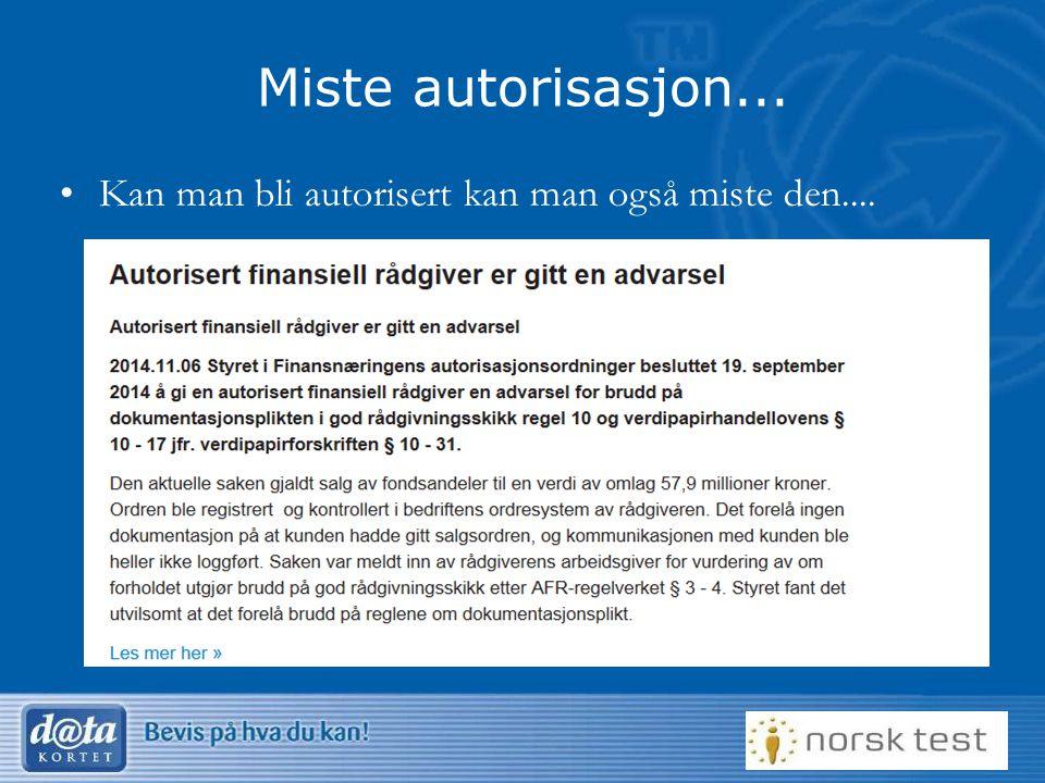 Miste autorisasjon... Kan man bli autorisert kan man også miste den....