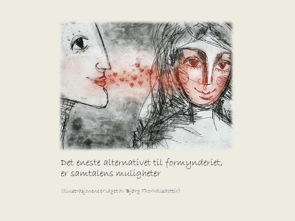 Det eneste alternativet til formynderiet, er samtalens muligheter