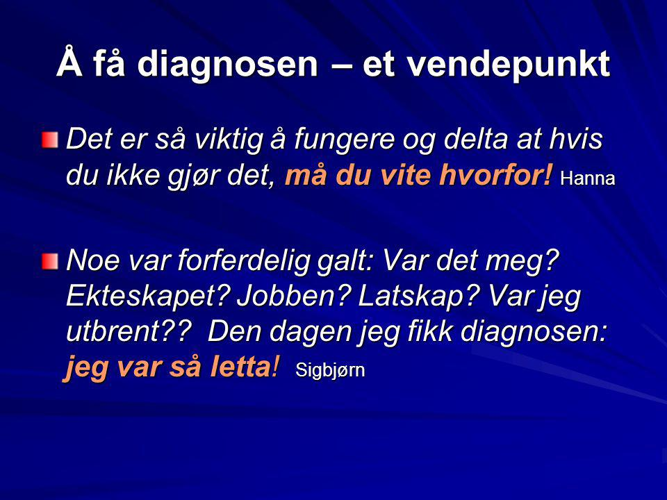 Å få diagnosen – et vendepunkt