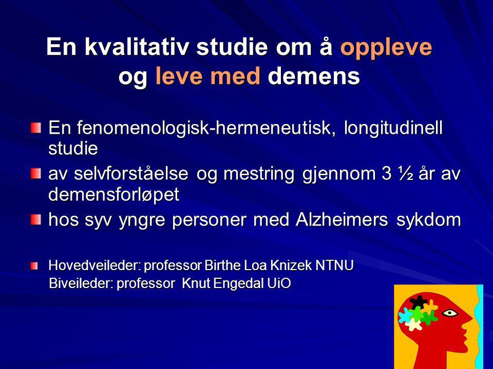 En kvalitativ studie om å oppleve og leve med demens
