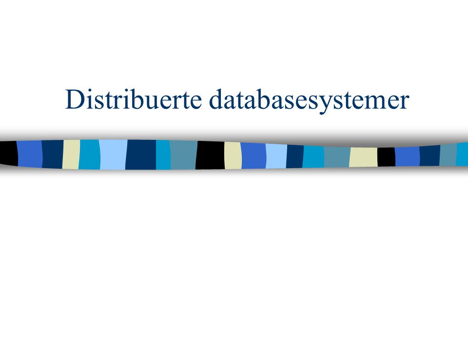 Distribuerte databasesystemer