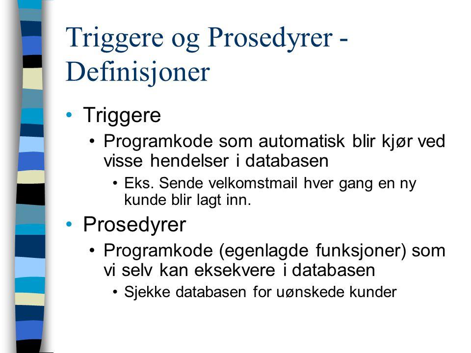 Triggere og Prosedyrer - Definisjoner