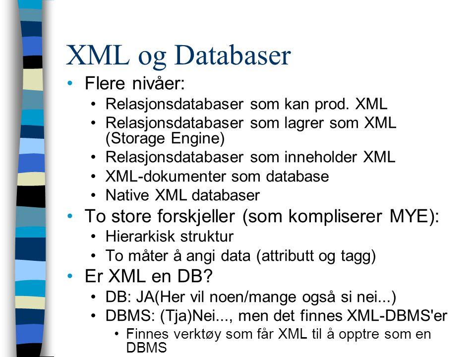 XML og Databaser Flere nivåer: